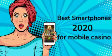 Best smartphones 2020 for mobile casino