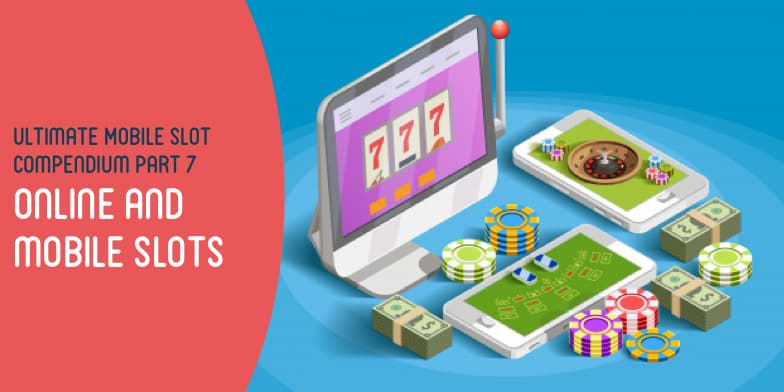 Online and mobile slots