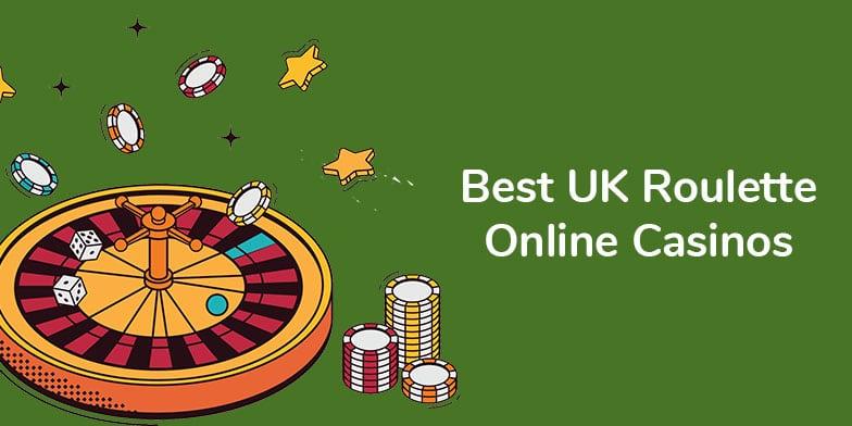 Best UK Roulette Online Casinos