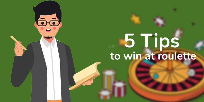 5 tips to win at roulette