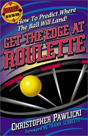 Get the Edge at Roulette by Christopher Pawlicki