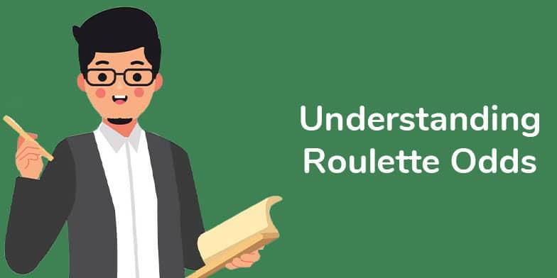 Understanding roulette odds