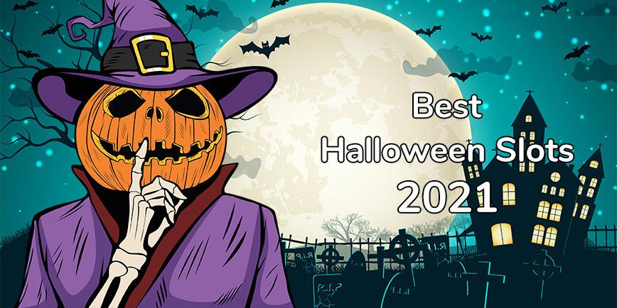 Top 5 best Halloween slots 2021
